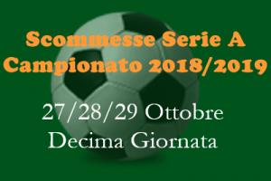 scommesse 1x2 della Serie A con le partite della decima giornata di sabato 27, domenica 28 e lunedì 29 ottobre 2018