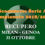 Scommesse partite di recupero di MIlan Genoa per la Serie A 2018-19