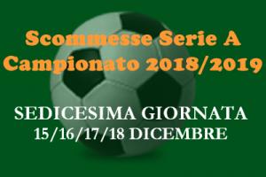 Scommesse della Serie A per la sedicesima giornata del Campionato 2018-19 di domenica 16 Dicembre